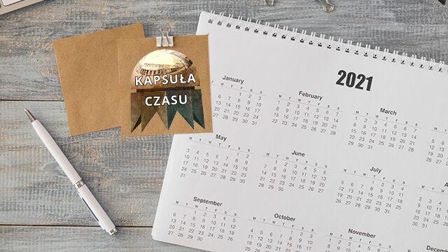 Kalendarz Kapsuły Czasu na 2021.