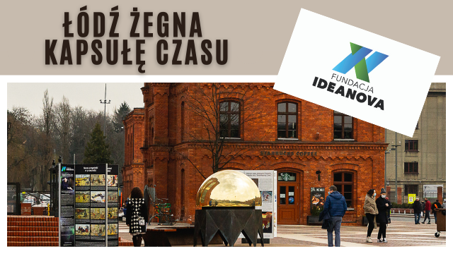 Kapsuła Czasu żegna Łódź!